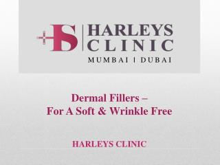 Dermal Fillers – For A Soft & Wrinkle Free Skin