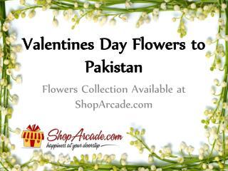 Valentines Day Flowers to Pakistan---Flowers Collection Available at ShopArcade.com