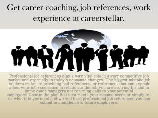 Get career coaching, job references, work experience at careerstellar.
