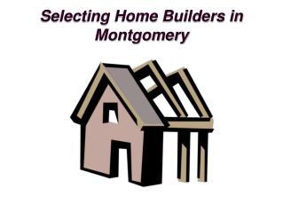 Choosing The Best Home Builders in Montgomery