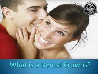 What is a Dental Crowns?