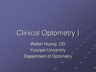 Clinical Optometry I