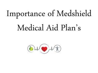 Importance of Medshield Medical Aid Plan's