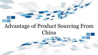 Advantage of Product Sourcing From China