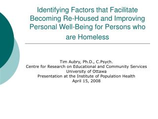 Identifying Factors that Facilitate Becoming Re-Housed and Improving Personal Well-Being for Persons who are Homeless