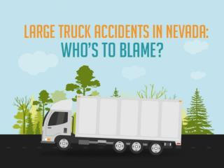 large truck accidents in nevada who is to blame