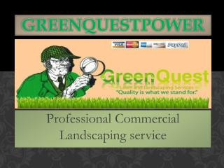 Professional commercial landscaping service greenquestpower net