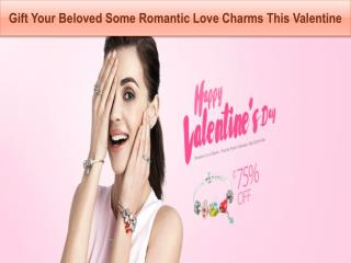 Gift Your Beloved Some Romantic Love Charms This Valentine