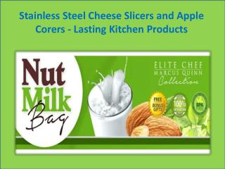 Stainless Steel Cheese Slicers and Apple Corers - Lasting Kitchen Products
