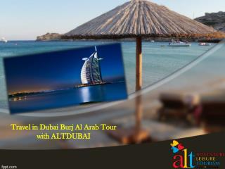 Travel in Dubai Burj Al Arab Tour with ALTDUBAI