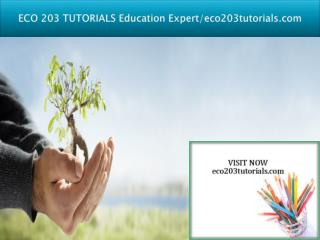 ECO 203 TUTORIALS Education Expert/eco203tutorials.com