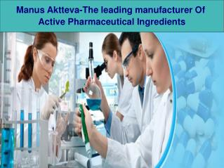 Manus Aktteva-The leading manufacturer Of Active Pharmaceutical Ingredients
