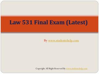 LAW 531 FINAL EXAM(latest)