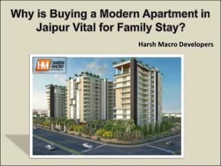 Why is Buying a Modern Apartment in Jaipur Vital for Family Stay?