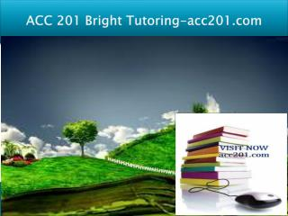 ACC 201 Bright Tutoring/acc201.com