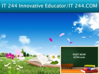 IT 244 Innovative Educator/IT 244.COM