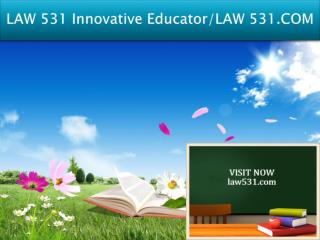 LAW 531 Innovative Educator/LAW 531.COM