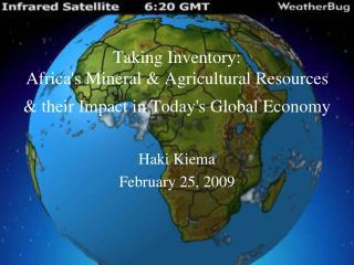 Taking Inventory: Africas Mineral  Agricultural Resources  their Impact in Todays Global Economy