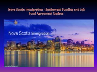 Nova Scotia Immigration - Settlement Funding and Job Fund Agreement Update