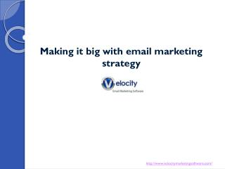 Making it big with email marketing strategy