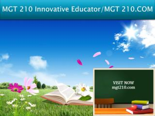 MGT 210 Innovative Educator/MGT 210.COM