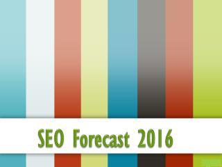SEO Forecast 2016