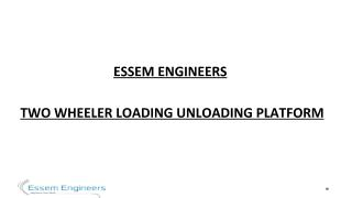 Essem engineers - Two Wheeler Loading Unloading Platform