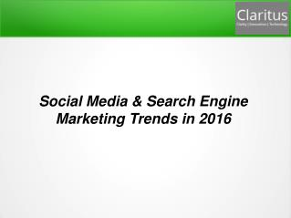 Social Media & Search Engine Marketing Trends in 2016