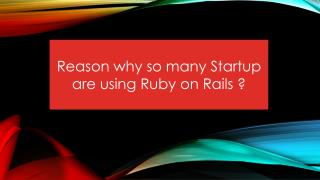 Reason why so many Startup are using Ruby on Rails