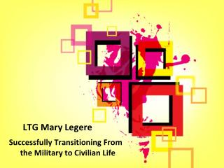 LTG Mary Legere - Successfully Transitioning From the Military to Civilian Life