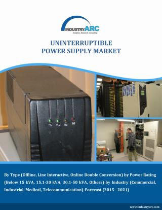 Uninterruptible Power Supply Market Strategic Focus Outlook till 2021