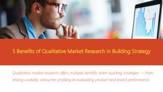 5 Benefits of Qualitative Market Research in Building Strategy