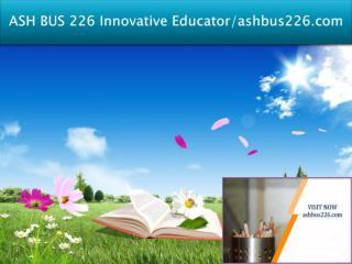 ASH BUS 226 Innovative Educator/ashbus226.com