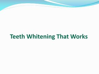 Teeth Whitening That Works