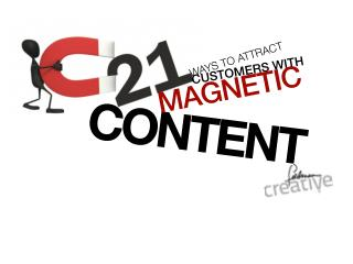 21 Ways to Attract Customers with Magnetic Content