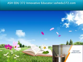 ASH EDU 372 Innovative Educator/ashedu372.com