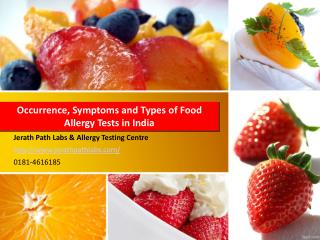 Occurrence, Symptoms and Types of Food Allergy Tests in India