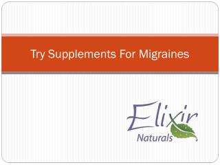 Try Supplements For Migraines
