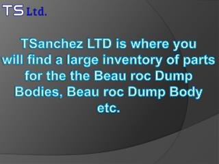 Find a Large Inventory of Parts for the Beau roc Dump Bodies, Beau roc Dump Body