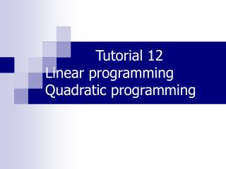Tutorial 12 Linear programming Quadratic programming
