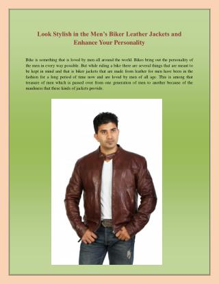 Look Stylish in the Men's Biker Leather Jackets and Enhance Your Personality