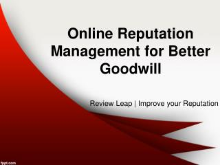 Online Reputation Management for Better Goodwill