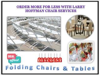 Order More for Less with Larry Hoffman Chair Services