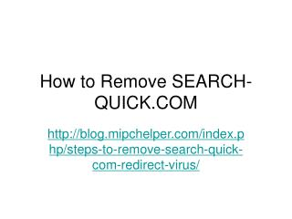 Steps to Remove search-quick.com Redirect Virus
