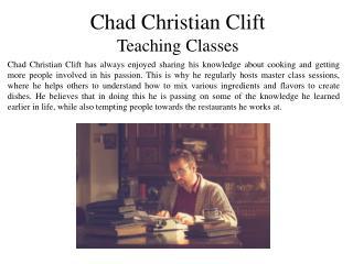 Chad Christian Clift Teaching Classes