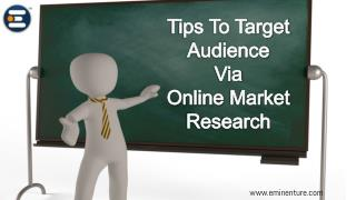 Tips To Target Audience Via Online Market Research