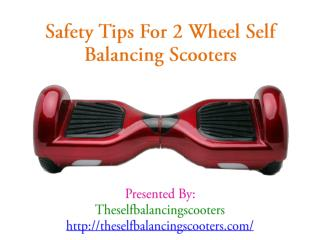 Safety Tips For 2 Wheel Self Balancing Scooters