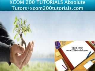 XCOM 200 TUTORIALS Absolute Tutors/xcom200tutorials.com
