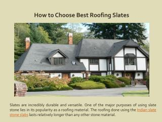 How to Choose Best Roofing Slates