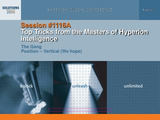 Session 1116A Top Tricks from the Masters of Hyperion Intelligence